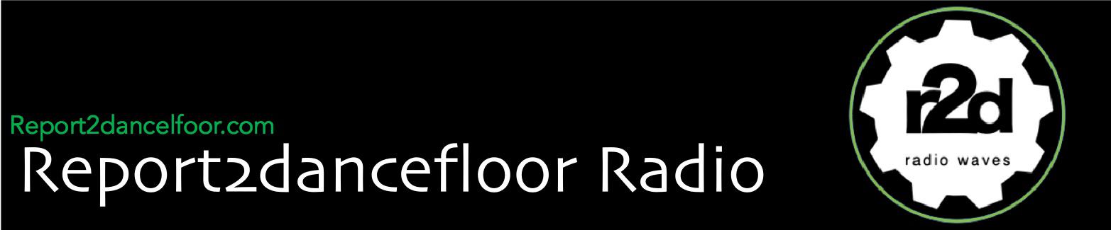 Report2Dancefloor Radio