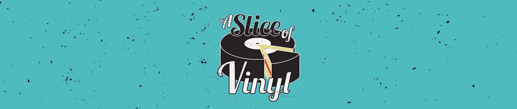A Slice of Vinyl