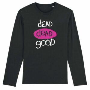 Dead Dead Good Long Sleeve T-shirt Black
