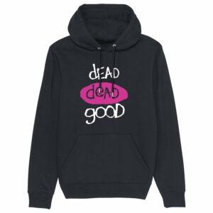 Dead Dead Good Hoodie Black