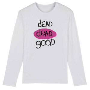 Dead Dead Good Long Sleeve T-shirt White