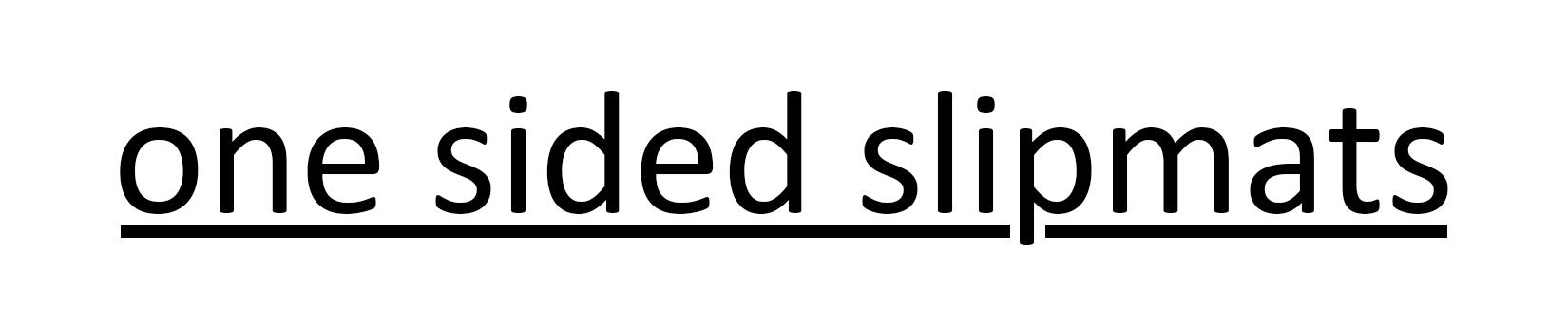 One Sided Slipmats