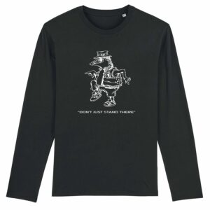 Sound Entity – Don't Just Stand There Long Sleeve T-Shirt